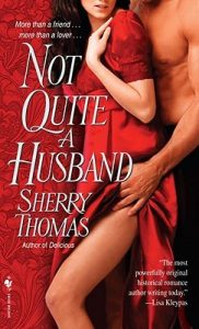 Sherry Thomas - Not Quite A Husband
