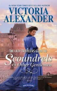 Victoria Alexander - The Lady Travelers Guide to Scoundrels and Other Gentlemen