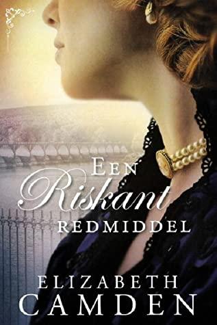 Elizabeth Camden – Een riskant redmiddel