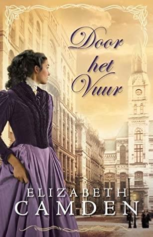 Elizabeth Camden – Door het vuur